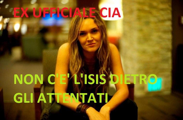 Ex ufficiale CIA. Attentati?L' isis è solo una propaganda dell' elite mondiale