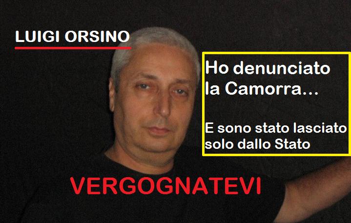 LUIGI ORSINI DENUNCIA LA CAMORRA