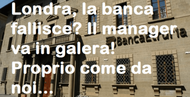 fallimento banche - in Inghilterra i manager vanno in galera