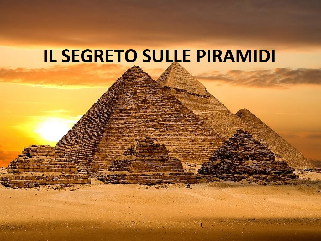 il segreto sulle piramidi che cambierà il mondo