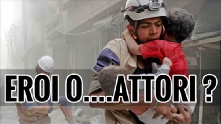 Caschi bianchi in Siria Secondo voi questi sono eroi o attori Guarda il video e capirai