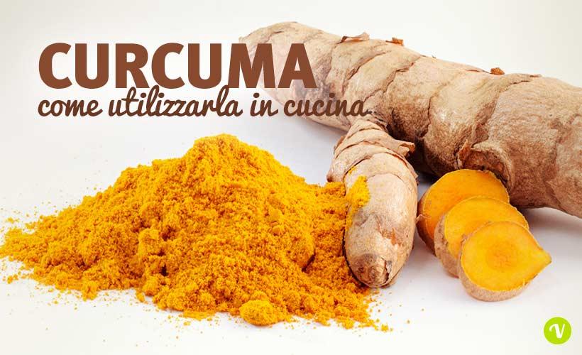 utilizzare la curcuma in cucina