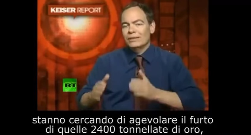 Max Keiser vogliono rubare l' oro italia